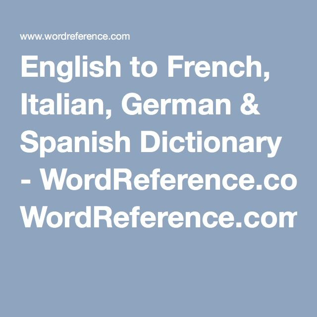 The 10 best reference almanacdictionaryencyclopedia images on english to french italian german spanish dictionary wordreference negle Choice Image