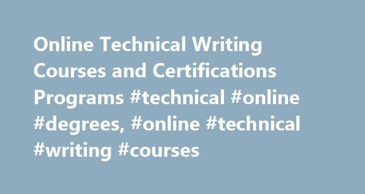 Online Technical Writing Courses and Certifications Programs #technical #online #degrees, #online #technical #writing #courses http://georgia.remmont.com/online-technical-writing-courses-and-certifications-programs-technical-online-degrees-online-technical-writing-courses/  # Online Technical Writing Courses and Certifications Programs Essential Information Many students who take online technical writing courses or complete an online technical writing certificate program already work in the…