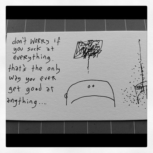 Suck at everythingBusiness Cards, Cartoons Blog, Artists Inspiration, Gapingvoid Inspirado, Don'T Worry, Don T Worry, Inspiration Quotes, Roads, Favorite Gapingvoid