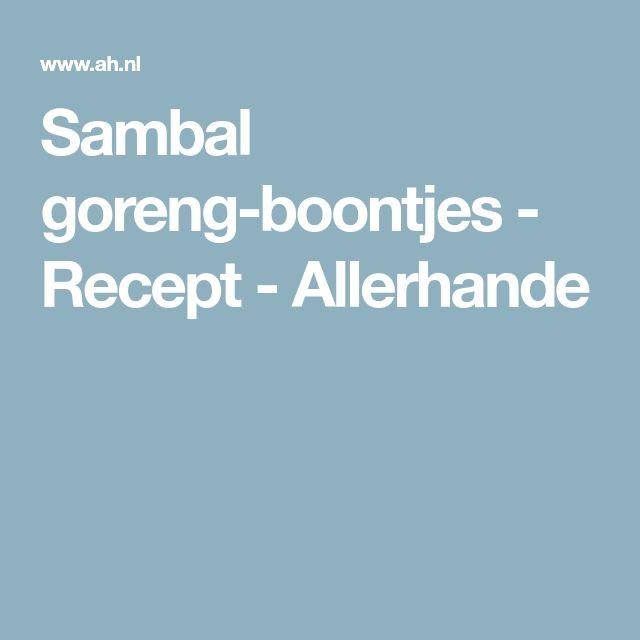 Sambal goreng-boontjes - Recept - Allerhande