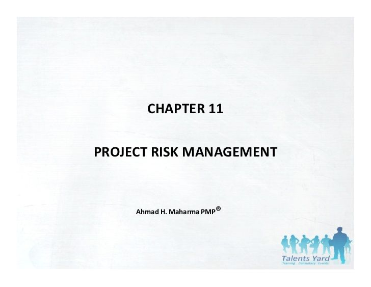 Although not from the current pmbok edition, still as valuable now as it was two yrs ago. Pmbok 4th edition   chapter 11 - Project Risk Management