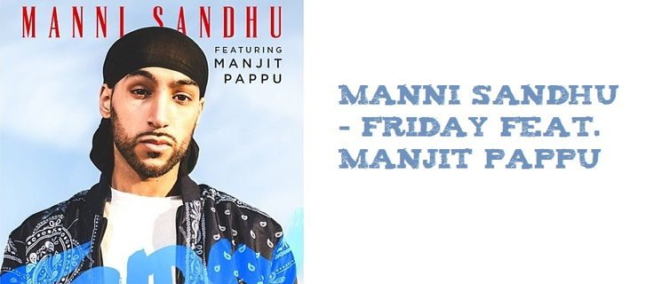 Manni Sandhu - Friday feat. Manjit Pappu Song Download | Latest technology news, Latest Technology Updates, social media experts - T