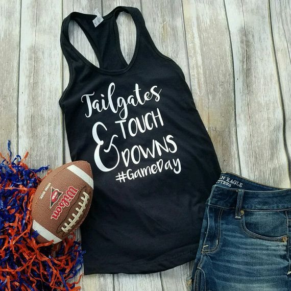 Tailgate Shirt // Football Shirt // College Football shirt // Game Day outfit  Check out this item in my Etsy shop https://www.etsy.com/listing/462671726/football-shirts-tailgates-touchdowns