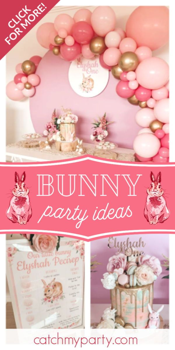 Bunny Birthday Some Bunny Is One Catch My Party 1st Birthday Party For Girls 1st Birthday Parties First Birthday Balloons