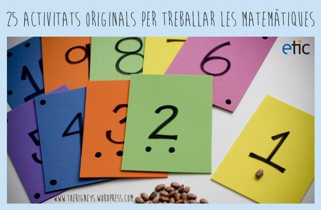 """25 activitats originals per treballar les matemàtiques - """"25 actividades originales para trabajar las matemáticas"""""""