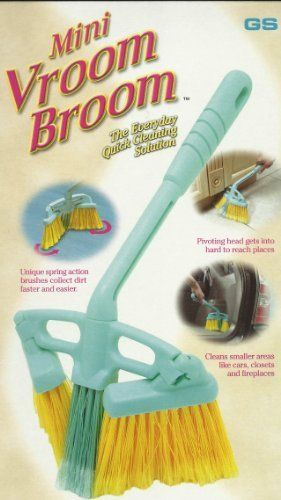 Mini Vroom Broom the Everyday Quick Cleaning Solution (2 Pack) by VROOM BROOM. $9.80. MAKES SWEEPING FASTER AND EASIER.. CLEANS SMALLER AREAS LIKE CARS,CLOSETS AND FIREPLACES.. UNIQUE SPRING ACTION BRUSHES COLLECT DIRT FASTER AND EASIER.. PIVOTING HEAD GETS INTO HARD TO REACH PLACES.. The Mini Vroom Broom is the ideal tool to get crumbs, dust, dirt and debris out of hard to reach areas of your home, car, truck or RV! Hand held, it has a three section head of bristles unlike the...