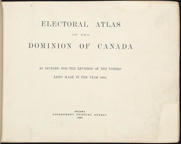 The Electoral Atlas of the Dominion of Canada 1895
