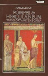 Pompeii & Herculaneum - The Glory and the Grief