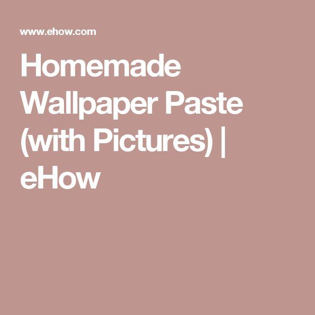 Easy wallpaper paste recipe