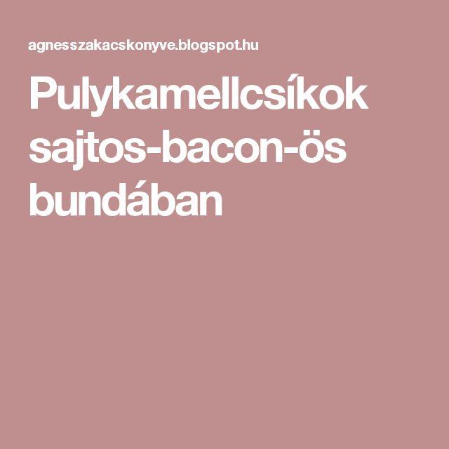 Pulykamellcsíkok sajtos-bacon-ös bundában
