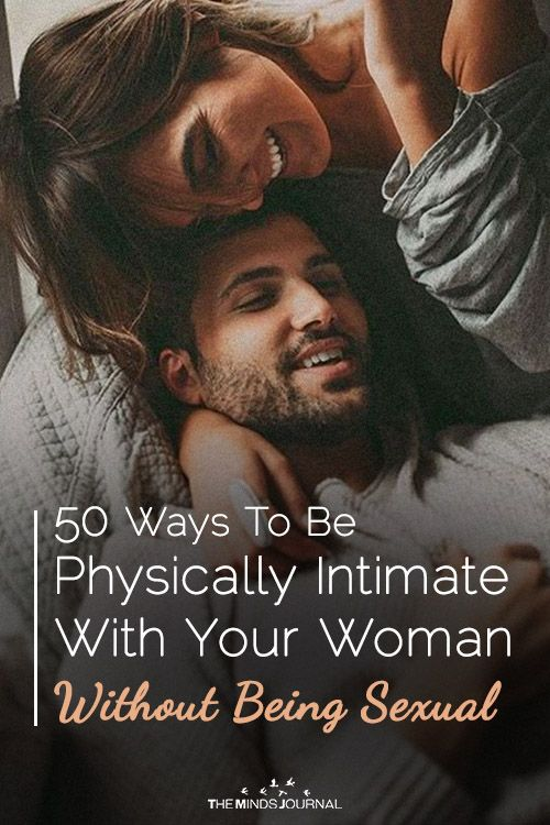 50 Ways To Be Physically Intimate With Your Woman Without Being Sexual - https://themindsjournal.com/50-ways-physically-intimate-without-being-sexual/