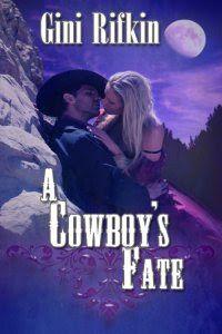 <3 <3 <3 <3 + A Cowboy's Fate by Gini Rifkin - Got Romance! Reviews
