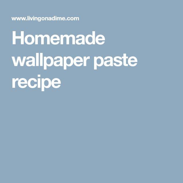 Homemade wallpaper paste recipe