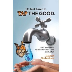 Do not Force it, TAP THE GOOD. (Kindle Edition)  http://myspecialoffers.info/smileat/pbshop.php?p=B006JNBGDW