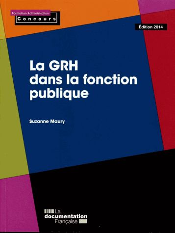 La GRH dans la fonction publique édition 2014 Suzanne Maury, La Documentation Française