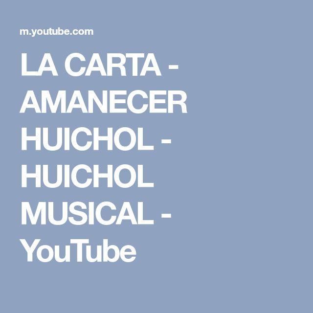 LA CARTA - AMANECER HUICHOL - HUICHOL MUSICAL - YouTube