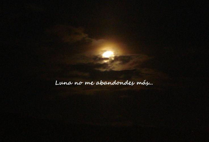 """""""Luna no me abandones más..."""" -Zoé. <3 <3 <3."""