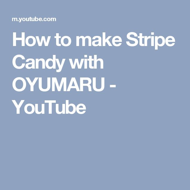 How to make Stripe Candy with OYUMARU - YouTube
