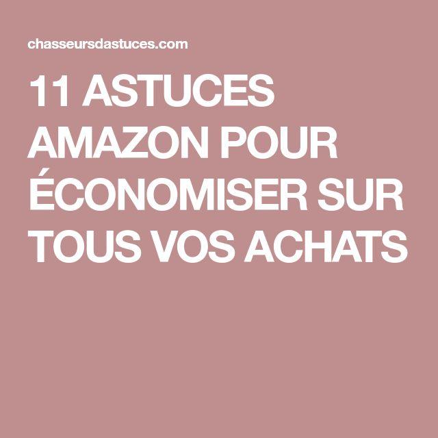 11 ASTUCES AMAZON POUR ÉCONOMISER SUR TOUS VOS ACHATS