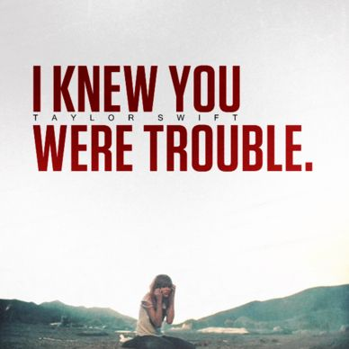 Taylor Swift I Knew You Were Trouble Album Cover