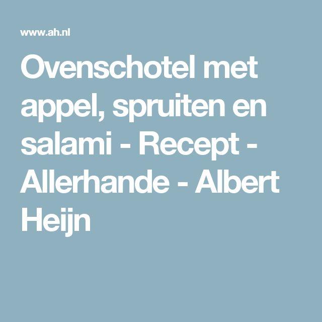 Ovenschotel met appel, spruiten en salami - Recept - Allerhande - Albert Heijn