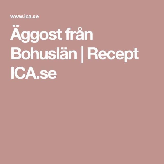 Äggost från Bohuslän | Recept ICA.se