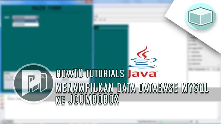#9 Project Masunduh2 - Menampilkan Sebagian Data Database Mysql Ke JComboBox(Program Java Dengan Netbeans).