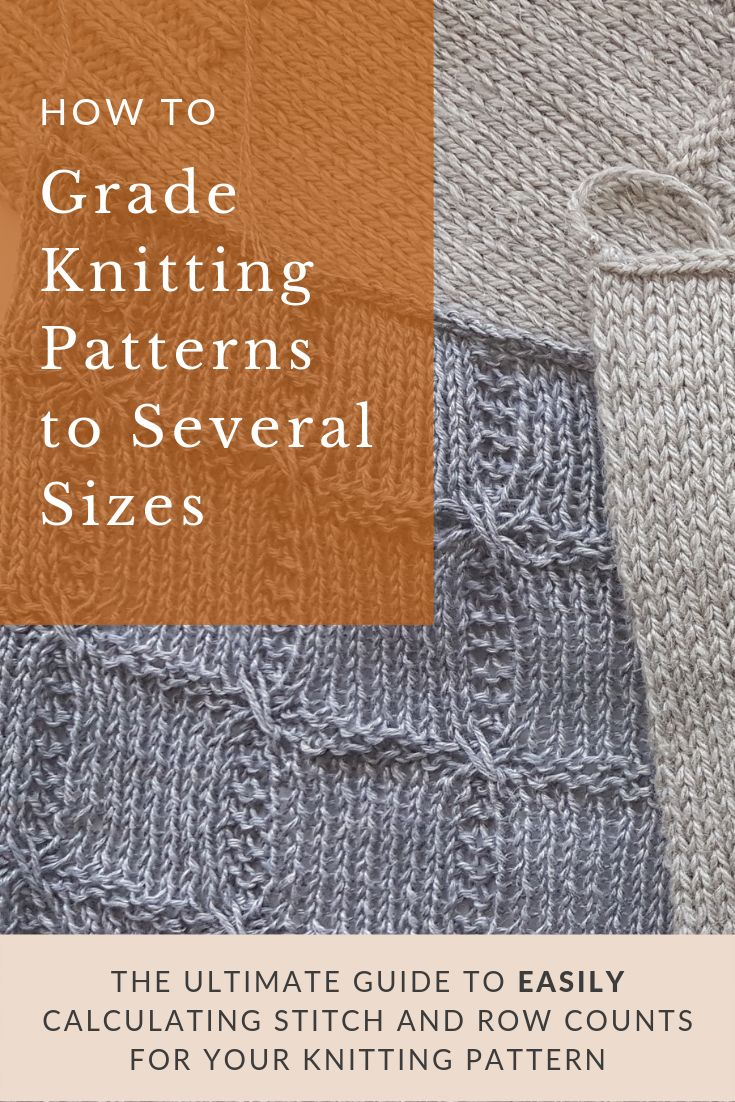 How to Grade Knitting Patterns: Calculating Stitch & Row Counts for All Sizes