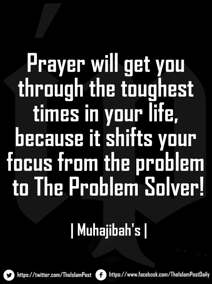 """Prayer will get you through the toughest times in your life, because it shifts your focus from the problem to The Problem Solver!"" 