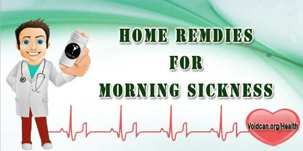 Voidcan.org shares with you simple and easy home remedies for morning sickness.