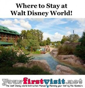 Where to Stay at Walt Disney World from yourfirstvisit.net