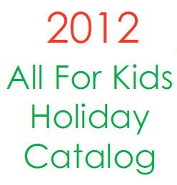 All For Kids 2012 Holiday Catalog