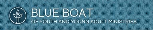 Blue Boat, blogs of Youth and Young Adult Ministries.