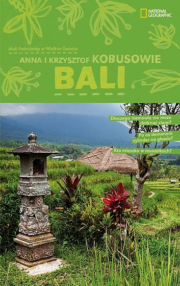 BALI (Indonezja) z serii Mali Podróżnicy w Wielkim Świecie - National Geographic. Autorzy: Anna i Krzysztof Kobusowie. Zobacz więcej: http://travelphoto.pl/portfolio_ksiazki_pocket.htm