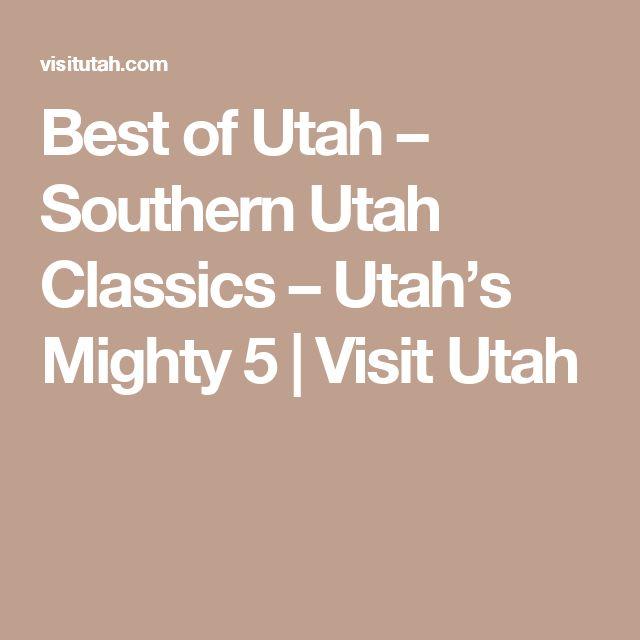 Best of Utah – Southern Utah Classics – Utah's Mighty 5    Visit Utah