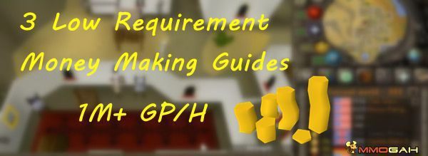 Osrs Gold Guide 3 Low Requirement Money Making Methods With