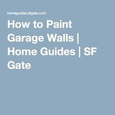 How to Paint Garage Walls | Home Guides | SF Gate                                                                                                                                                     More