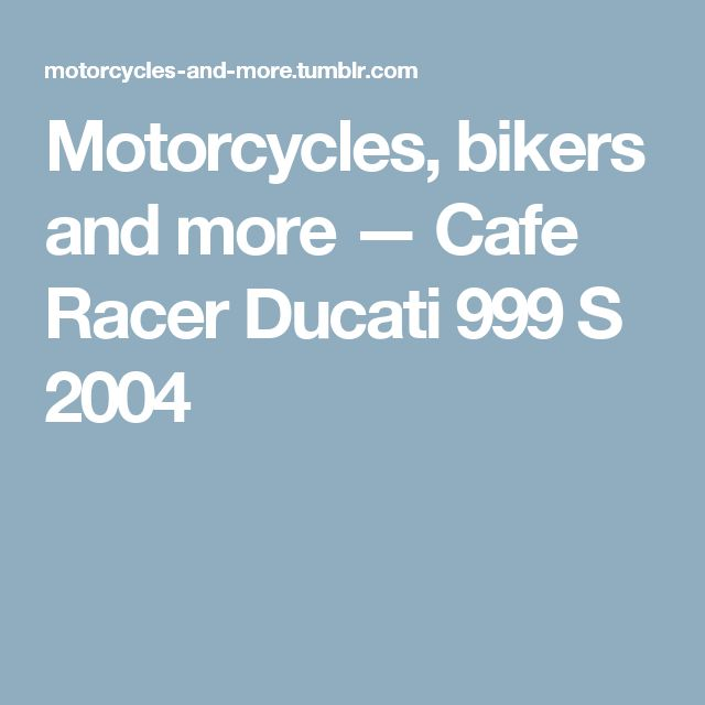 Motorcycles, bikers and more — Cafe Racer Ducati 999 S 2004