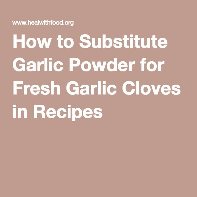 How to Substitute Garlic Powder for Fresh Garlic Cloves in Recipes