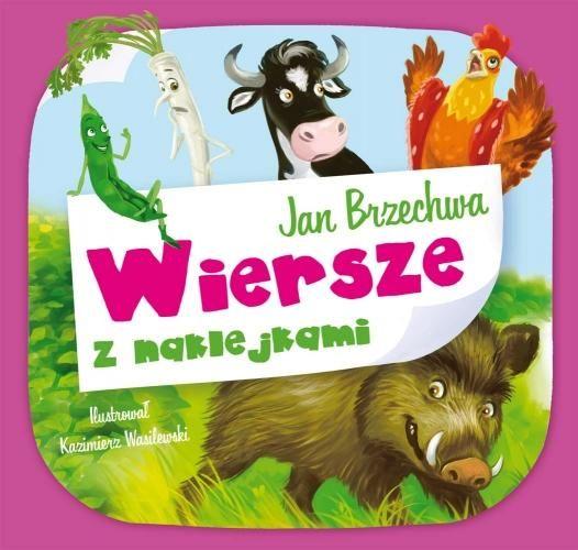 Księgarnia Wydawnictwo Skrzat Stanisław Porębski - WYDAWNICTWO DLA DZIECI I MŁODZIEŻY - Wiersze z naklejkami (Brzechwa)