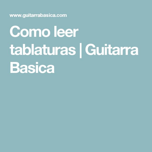 Como leer tablaturas | Guitarra Basica