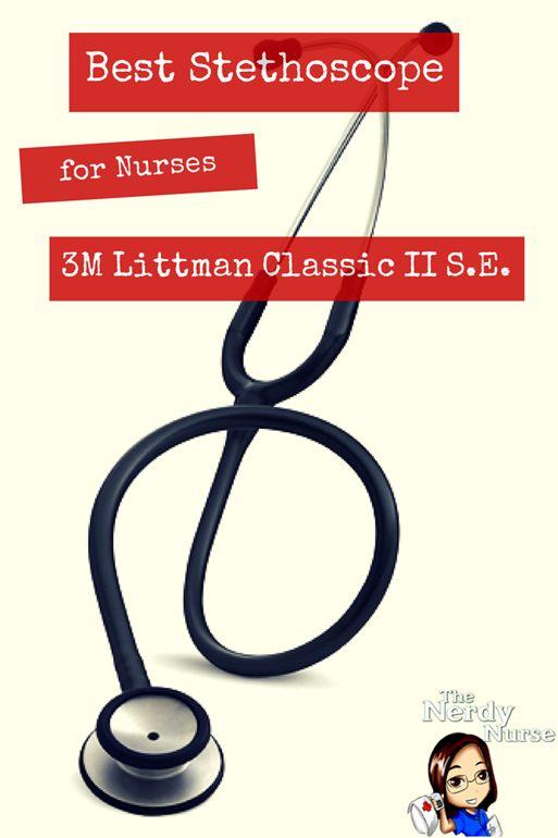 Best Stethoscope for Nurses: 3M Littmann Classic II S.E. Stethoscope | The Nerdy Nurse
