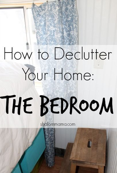how to declutter your home: the bedroom | organization | declutter