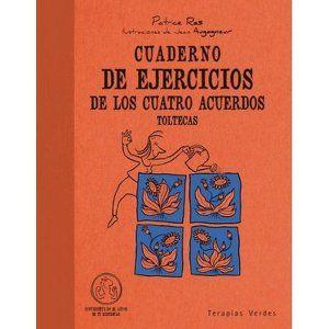 Cuaderno De Ejercicios De Los Cuatro Acuerdos Toltecas (Cuadernos de ejercicios)