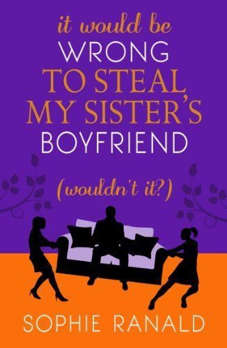 It Would be Wrong to Steal My Sister's Boyfriend (Wouldn't It?):  A Wicked Romance by Sophie Ranald, http://www.amazon.com/dp/B00EPGATWY/ref=cm_sw_r_pi_dp_BS7Nsb0GV60PM