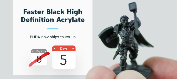 A little over a year ago, we launched Black High Definition Acrylate (BHDA), a high-detail acrylic material with added strength over our Frosted Detail Pla