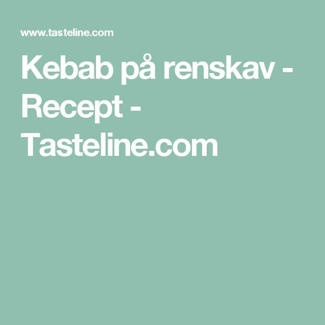 Kebab på renskav - Recept - Tasteline.com