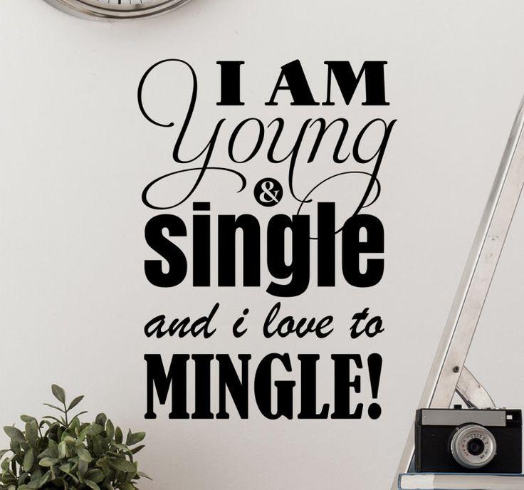 Muursticker Young Single Mingle  Muursticker met de grappige tekst I am Young & Single and i love to Mingle! laat zien dat jij single en trots bent. Ben jij ook jong en single? Dan is dit een leuke wanddecoratie bij jou in huis of het nou in de slaapkamer woonkamer of een andere kamer is laat zien dat jij een leuke jonge single bent. Elke zin is bedrukt in een ander lettertype wat ervoor zorgt dat elk woord leuk en prominent aanwezig is.De sticker is gemaakt van kwaliteit vinyl en makkelijk…