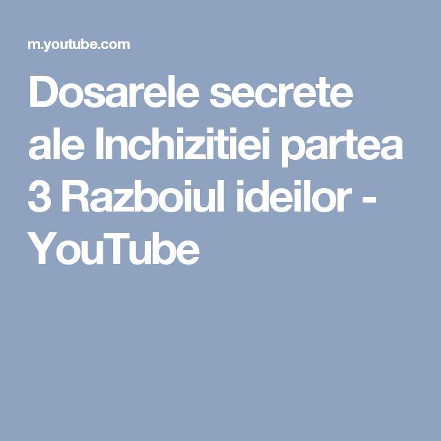 Dosarele secrete ale Inchizitiei partea 3   Razboiul ideilor - YouTube