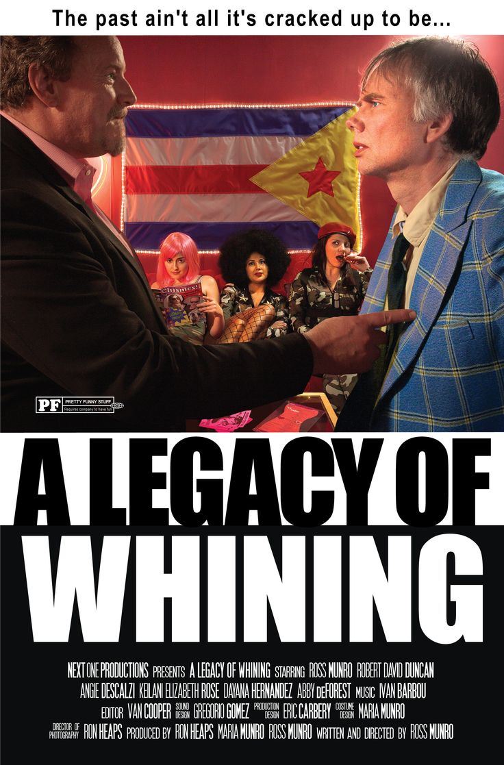 """A Legacy of Whining"" poster #alegacyofwhining"